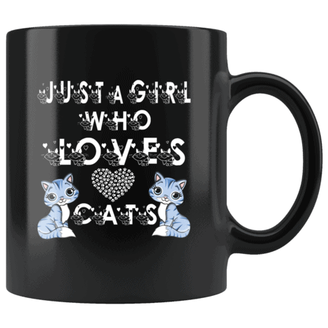 Funny Cat Mugs Just a Girl who Loves Cats