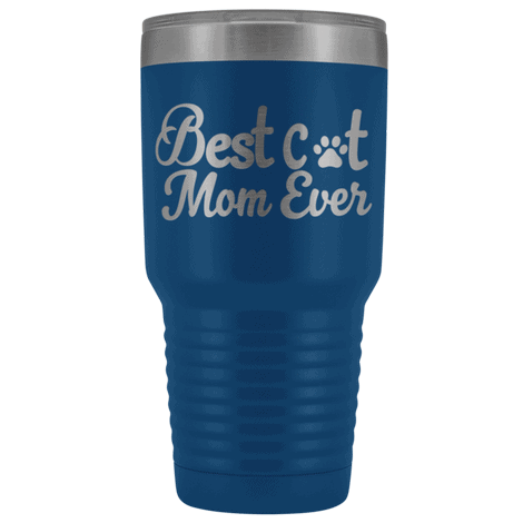 Best Cat Mom Ever 30oz Double Walled Stainless Steel Tumbler