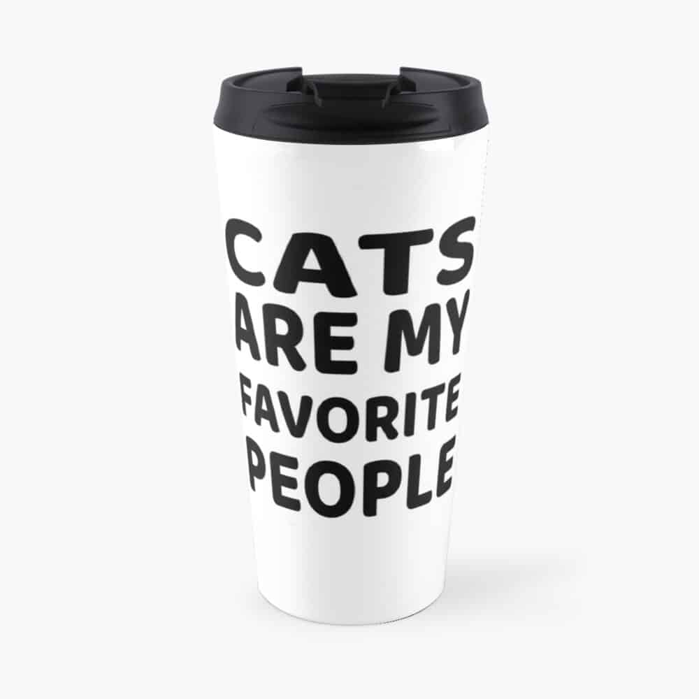 CATS ARE MY FAVORITE PEOPLE TRAVEL MUG