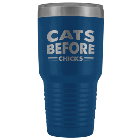 Cats Before Chicks 30oz Double Walled Stainless Steel Tumbler